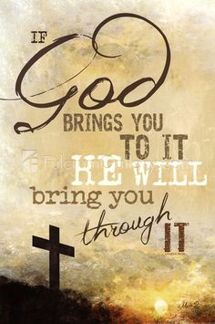 If God Brings You To It by Marla Rae - Jesus Quote - Christian Quote - Prayers For Streng: Jesus christ is Lord: If God brings you to it he will bring you through it Prayer Quotes, Bible Verses Quotes, Bible Scriptures, Spiritual Quotes, Religious Quotes Strength, Spiritual Inspiration Quotes, Religious Art, Jesus Christ Quotes, Jesus Christus