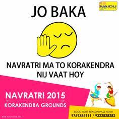 "Jo Baka!! Navratri Ma To KoraKendra Nij Vaat Hoy!! ""Hurry Up""!! Book your season passes now only at #KorakendraNavratri2015 | India's Biggest Navratri"