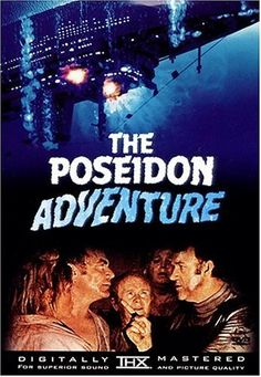 The Poseidon Adventure, PG: A group of passengers struggle to survive and escape, when their ocean liner completely capsizes at sea.