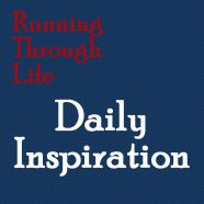 Daily Inspirational Thoughts from Running Through Life