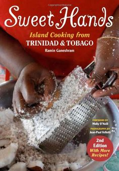 Sweet Hands: Island Cooking From Trinidad And Tobago