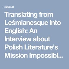 6cb0e331e3473e Translating from Leśmianesque into English: An Interview about Polish  Literature's Mission Impossible