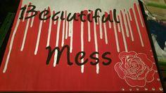 Beautiful mess