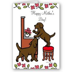 Mother's Day Card for Chocolate Labrador Fans!