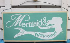 Mermaids Welcome Wood Sign - Nautical Mermaid Wall Decor - Coastal Beach Decor