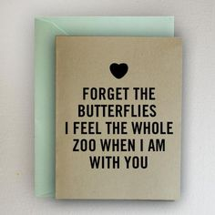 Outside: YForget the Butterflies, I Feel The Whole Zoo When I Am With YouInside: BlankDefault Envelope Color: MintPlease Select Envelope Color (See picture for envelope color options)Envelope Size: Card Size: 4 X 5 First Love Quotes, Envelope Sizes, Card Sizes, Letter Board, Forget, Butterfly, Feelings, Cards, Spaces