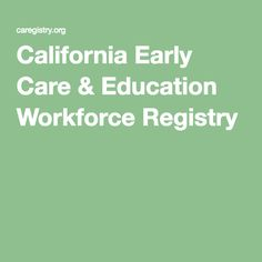 California Early Care & Education Workforce Registry