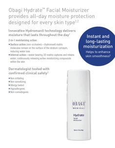 We have always recommended Hydration and Sun Protection.  Now the new Obagi Hydrate will ensure your delicate skin is hydrated from the outside in!  This Moisturizer will last 8 hours and fits into your skin care regime, Beautifully.