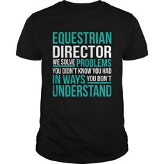 EQUESTRIAN DIRECTOR T-Shirts, Hoodies. Get It Now ==►…