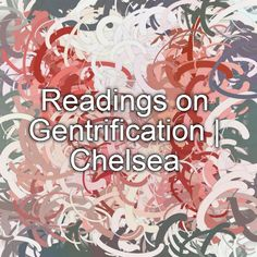 Readings on Gentrification | Chelsea