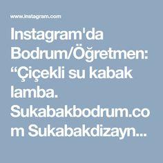"""Instagram'da Bodrum/Öğretmen: """"Çiçekli su kabak lamba. Sukabakbodrum.com Sukabakdizayn@gmail.com Gourd lamp. Sukabakbodrum.com #çiçek #bodrum#hediye #gourds #handmade…"""""""