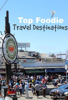 Top Foodie Travel Destinations - Family Food And Travel