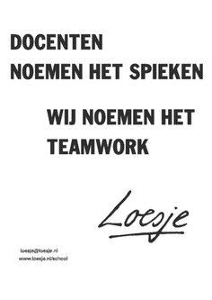 Spieken = teamwork #Loesje