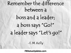 A boss only tells people what to do. A great leader goes out and does what he says. #practicewhatyoupreach #walkthetalk