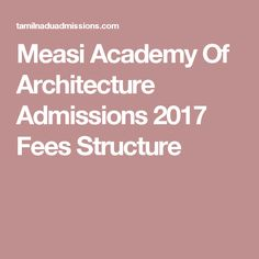 Measi Academy Of Architecture Admissions 2017 Fees Structure
