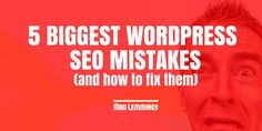 You could be making some big mistakes with your WordPress SEO. Find out how to avoid these SEO mistakes and boost your rankings.