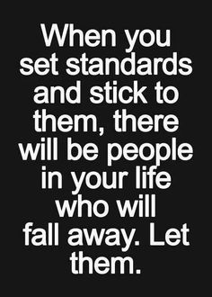 Click the pin to check out success story! Inspiration is Motivation When you set standards and stick to them, there will be people in your life who will fall away. Inspirational Quotes Pictures, Great Quotes, Quotes To Live By, Motivational Quotes, Inspirational Thoughts, Words Quotes, Wise Words, Me Quotes, Sayings