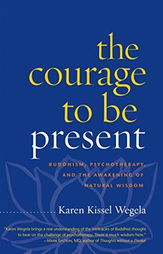 The Courage to Be Present Buddhism Psychotherapy and the Awakening of Natural Wisdom ** You can find more details by visiting the image link.