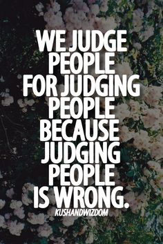 ...except it's not.  Not exercising good judgement is at the root of many of today's problems.