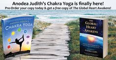 Anodea Judith's Chakra Yoga is finally here!! Releasing September 8, 2015! 2-for-1 deal!! --Limited Time Offer-- Purchase Anodea Judith's Chakra Yoga and you will receive Anodea's 2012 book The Global Heart Awakens: Humanity's Rite of Passage from the Love of Power to the Power of Love for FREE! A value of $19.95! Visit site for details.