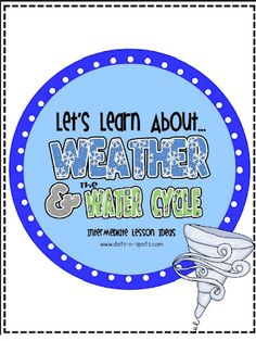 For weather and water cycle lesson ideas