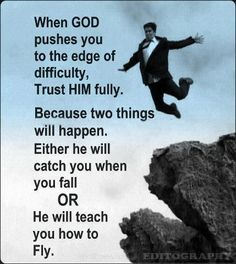 God will catch you or teach you how to fly