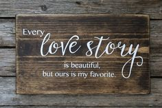 Every Love Story is Beautiful but ours is my favorite sign, Wedding Sign, Rustic Sign by MyRusticPlace on Etsy