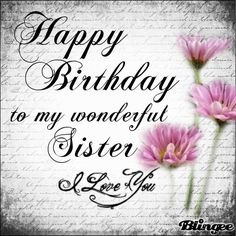 Happy Birthday Sister Quotes Amazing Bsisterb  Bhappyb Bbirthdayb  Bhappyb B