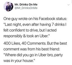 They're adventurous: 18 Pictures That Prove Drunk People Are The Absolute Best Type Of People Stupid Funny Memes, Funny Tweets, Funny Posts, The Funny, Funny Quotes, Funny Stuff, Funny Things, Random Stuff, Random Things