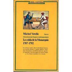 La Caída de la monarquía : 1787-1792 / Michel Vovelle ; traducción de Clara Camps