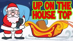 This is a delightfully animated, version of this classic Christmas song, Up on the Housetop!
