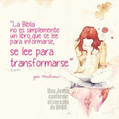 """""""The Bible is not simply a book that you read for information, you read it for transformation."""" A life transformed by Christ is a life being transformed by Christ."""