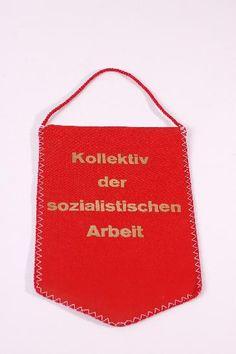 """DDR Museum - Museum: Objektdatenbank - Wimpel """"Kollektiv der sozialistischen Arbeit""""     Copyright: DDR Museum, Berlin. Eine kommerzielle Nutzung des Bildes ist nicht erlaubt, but feel free to repin it!"""