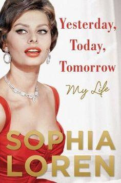 Looking forward to this Memoir! Yesterday, Today, Tomorrow: My Life Sophia Loren #icon #italianlady