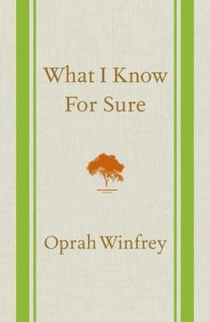 What I Know For Sure.....Fourteen years ago, Oprah Winfrey began writing her monthly ''What I Know For Sure'' column in O, The Oprah Magazine, taking stock of her eventful life. This beautiful new book collects the best of these insightful pieces -- revised, updated, and organized by themes specifically for this volume. Packed with insight and revelation, these essays shine with the sort of wisdom and truth that readers will turn to again and again.