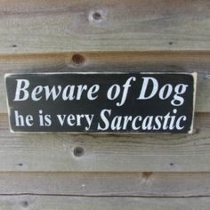 """15 Clever """"Beware of Dog"""" Signs That Inspire Laughter, Not Fear Funny Dog Signs, Dog Quotes Funny, Funny Pets, Wise Quotes, Distressed Signs, Primitive Homes, Primitive Bedroom, Primitive Antiques, Primitive Country"""