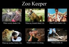 Being a zoo keeper this is totally true