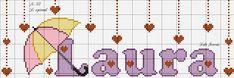 Nome Laura ponto cruz monograma chuva de amor Cross Stitch Boards, Cute Cross Stitch, Cross Stitch Alphabet, Creative Names, Crochet Dolls Free Patterns, Chrochet, Diy And Crafts, Kids Rugs, Samara