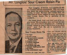 "Sour Cream Raisin Pie via Mid Century Menu.My mom always made a whipped cream topping.my Dad""s must have birthday pie! Retro Recipes, Old Recipes, Vintage Recipes, Cooking Recipes, Family Recipes, Raisin Pie Recipe, Raisin Recipes, Sour Cream Raisin Pie, Cream Pie"