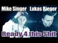 """MIKE SINGER & LUKAS RIEGER """"Ready 4 this Shit"""" [OFFICIAL VIDEO] prod. by Vichy ratey 