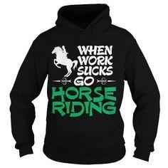 Cool When Work Sucks Go HORSE Riding Grandpa Grandma Dad Mom Lady Man Men Women Woman Girl Boy Cowboy Lover Rider T-Shirts