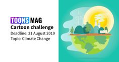Climate Change Cartoon Challenge August The theme of the month. The most voted top three cartoonists will consider as the winner. Global Warming, Submissive, Climate Change, Challenges, Cartoon, Activities, Writing, Top, Cartoons