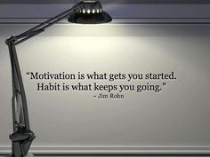 Motivation and habit...