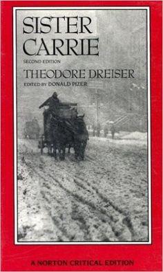 Sister Carrie (Norton Critical Editions): Theodore Dreiser, Donald Pizer: 9780393960426: Amazon.com: Books