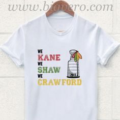 We Kane We Shaw We Crawford T Shirt //Price: $17.00    #clothing #shirt #tshirt #tees #tee #graphictee #dtg #bigvero #OnSell #Trends #outfit #OutfitOutTheDay #OutfitDay