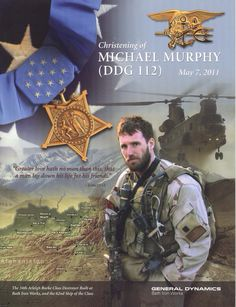 "Birth name	Michael Patrick Murphy Nickname	""Murph"" Born	May 7, 1976 Smithtown, New York, U.S. Died	June 28, 2005 (aged 29) Kunar Province, Afghanistan Buried at	Calverton National Cemetery Calverton, New York, U.S. Allegiance	 United States of America Service/branch	 United States Navy Years of service	2000–2005 Rank	Lieutenant Unit	United States Navy SEALs SDV Team 1 Battles/wars	War in Afghanistan Operation Red Wings"