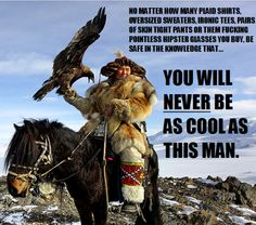 mongolian eagle hunters funny - you will Never be as cool as this man ( or as badass )