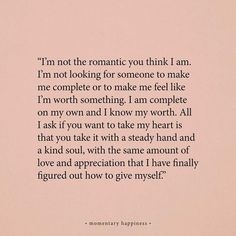 I'm not the romantic you think I am. - I'm not the romantic you think I am. Poetry Quotes, Words Quotes, Wise Words, Sayings, Pretty Words, Beautiful Words, Cool Words, Favorite Quotes, Best Quotes