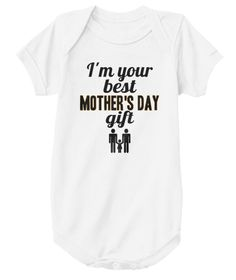 I'm Your Best Mother's Day Gift White T-Shirt Front