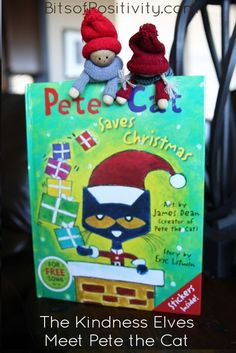 Ideas for combining the Kindness Elves with Pete the Cat to create a fun way for kids to make a difference at Christmas
